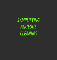 Symplifying Aqueous Cleaning